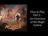How to Play Part 2 - An Overview of the Magic System