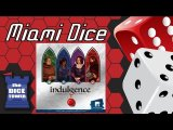 Miami Dice: Indulgence