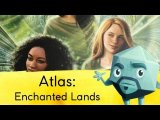 Atlas: Enchanted Lands Review - with Zee Garcia