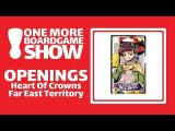 One More Boardgame Show unboxs Heart Of Crowns - Far East Territory