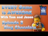 Every Game is Awesome # 2 - King Chocolate