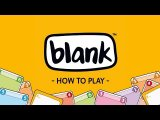 Blank - How to Play