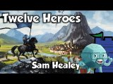 Twelve Heroes Review with Sam Healey
