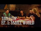 Table Top Episode 1: Small World