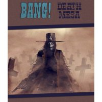 Bang! Death Mesa: The Dead Play Among Us