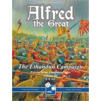 Alfred the Great Volume 3: The Ethandun Campaign, 878 AD
