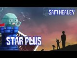 Star Plus Review with Sam Healey