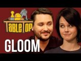 Table Top Episode 7: Gloom