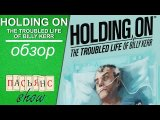 Holding On. The Troubled Life of Billy Kerr - обзор игры