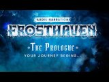 Forteller Narration - Frosthaven: Prologue