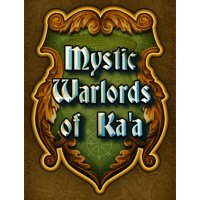 Mystic Warlords of Ka'a