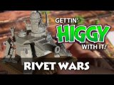 Gettin' Higgy with Rivet Wars