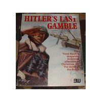 Hitler's Last Gamble: The Battle of the Bulge