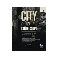 City of Confusion: The Battle for Hue, Tet 1968
