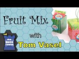 Fruit Mix Review - with Tom Vasel