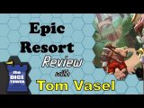 Epic Resort Review - with Tom Vasel