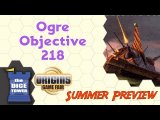 Origins Summer Preview: Ogre Objective 218