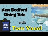 New Bedford: Rising Tide Review - with Tom Vasel