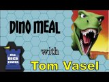 Dino Meal Review - with Tom Vasel