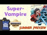 Origins Summer Preview: Super Vampire