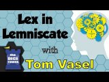 Lex in Lemniscate Review - with Tom Vasel