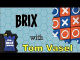 Brix Review - with Tom Vasel