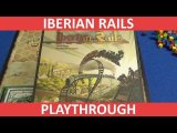 Iberian Rails - Playthrough