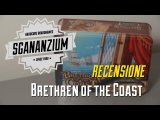 [Sgananzium] Brethren of the Coast - Italian review
