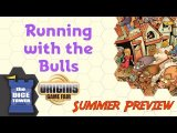 Origins Summer Preview: Running with the Bulls