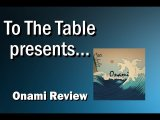 To the Table - Onami Review