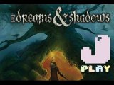 jPlay plays Of Dreams And Shadows - Part 1
