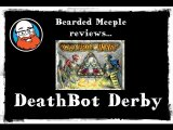 Bearded Meeple reviews : DeathBot Derby